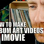 How to Make Album Art Music Videos in iMovie