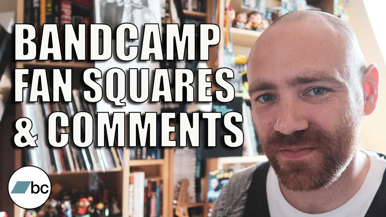 Why Bandcamp Fan Squares & Comments are Important