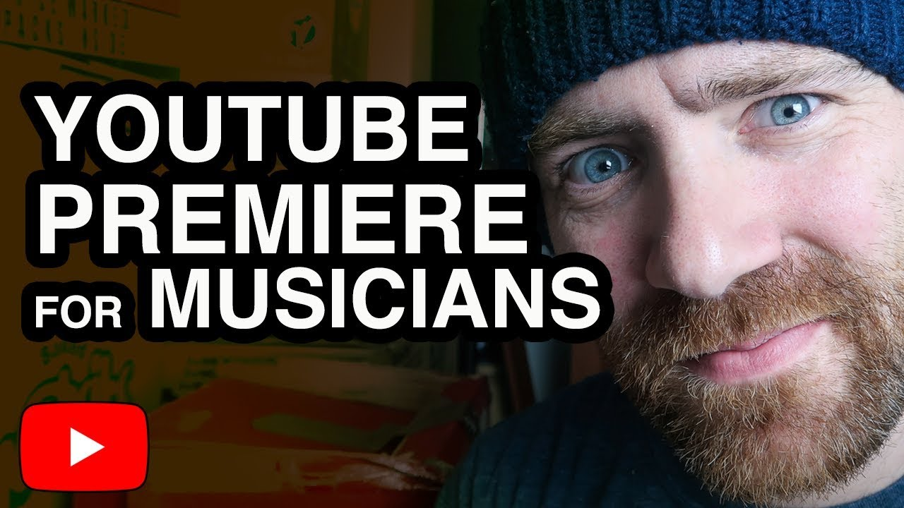 YouTube Premiere for Musicians
