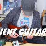 Ambient Guitar Ideas #5 – You Know Where the Door is