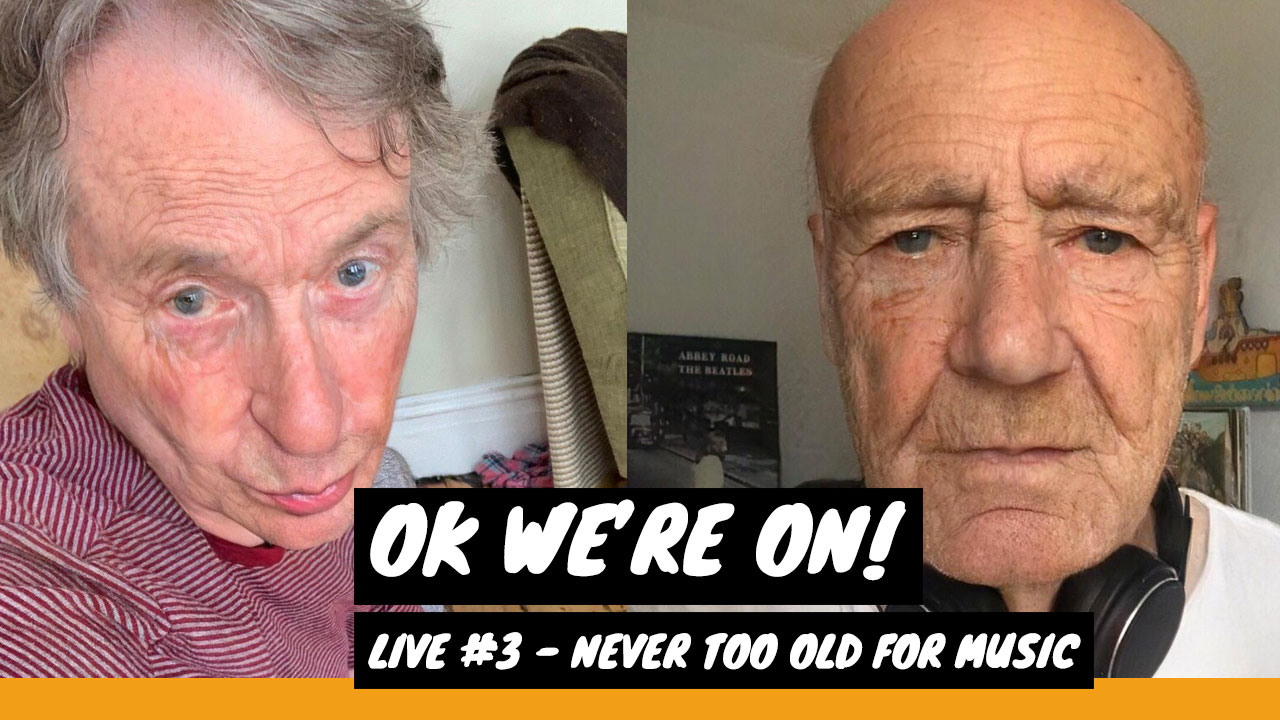 Never too old for Music | OK We're On! Live #3