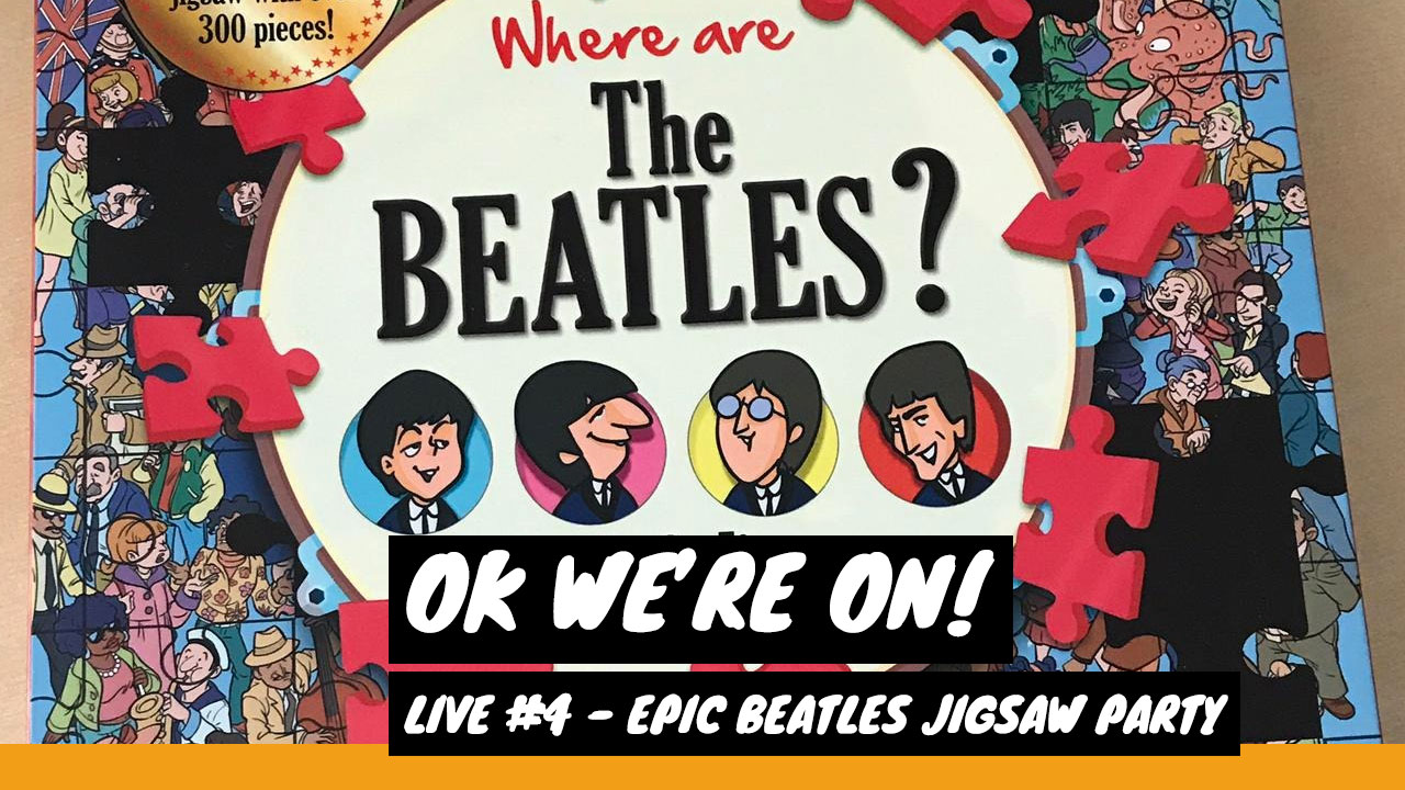 Epic Beatles Jigsaw Party Fail | OK We're On! Live #4