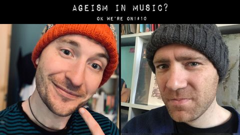 Ageism in Music? | OK We're On! #10