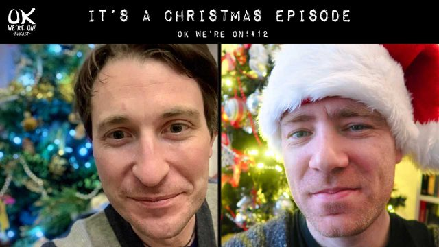 It's A Christmas Episode | OK We're On! #12