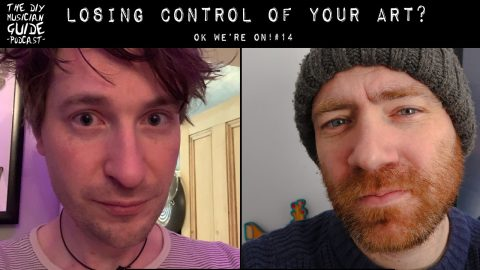 Losing Control of Your Art | The DIY Musician Guide Podcast #14